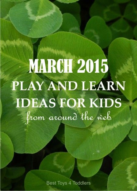 March 2015 Play and Learn Ideas for Kids from Around the Web
