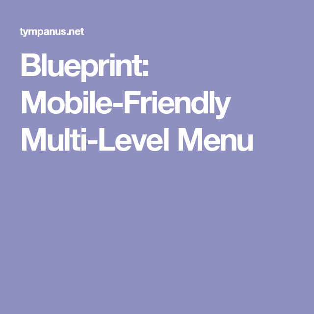 Blueprint mobile friendly multi level menu web pinterest app design blueprint mobile friendly malvernweather