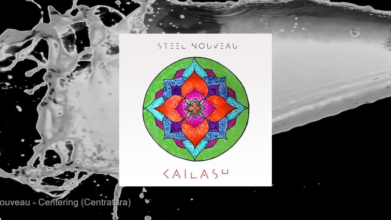 Steel Nouveau - Kailash - Reiki Music (Full Album)