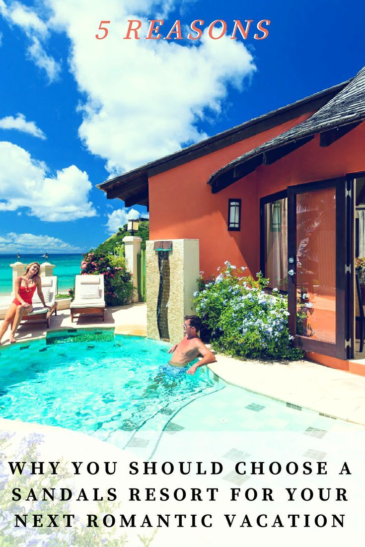 5 Reasons Why You Should Choose a Sandals Resort for Your ...