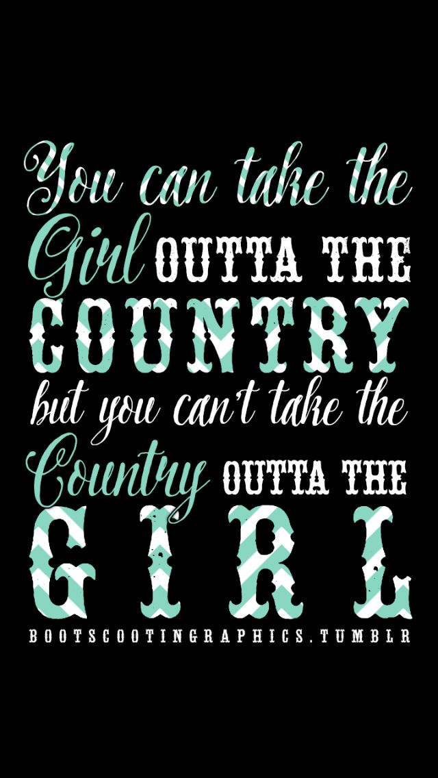 Country Girl Country Girl Quotes Country Quotes Girl Quotes