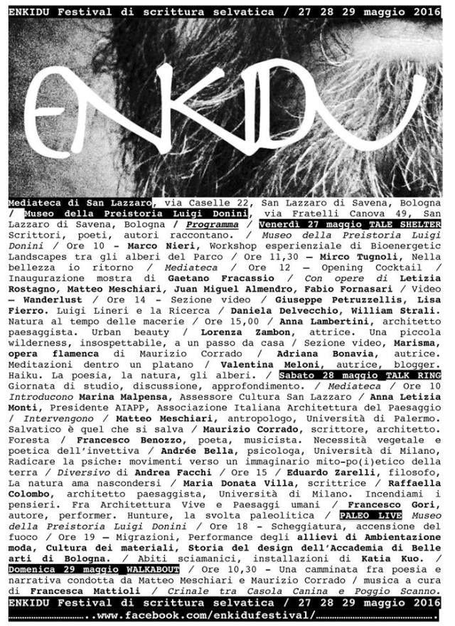 Festival di scrittura selvatica  Dal 27 al 29 maggio 2016 si svolgerà Enkidu – Festival di scrittura selvatica il primo festival di scrittura selvatica in Italia, il primo evento letter…