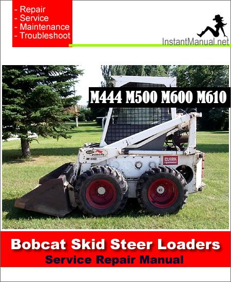 download bobcat m444 m500 m600 m610 skid steer loader service manual rh pinterest co uk Melroe Bobcat M 610 Bobcat 610 Specifications