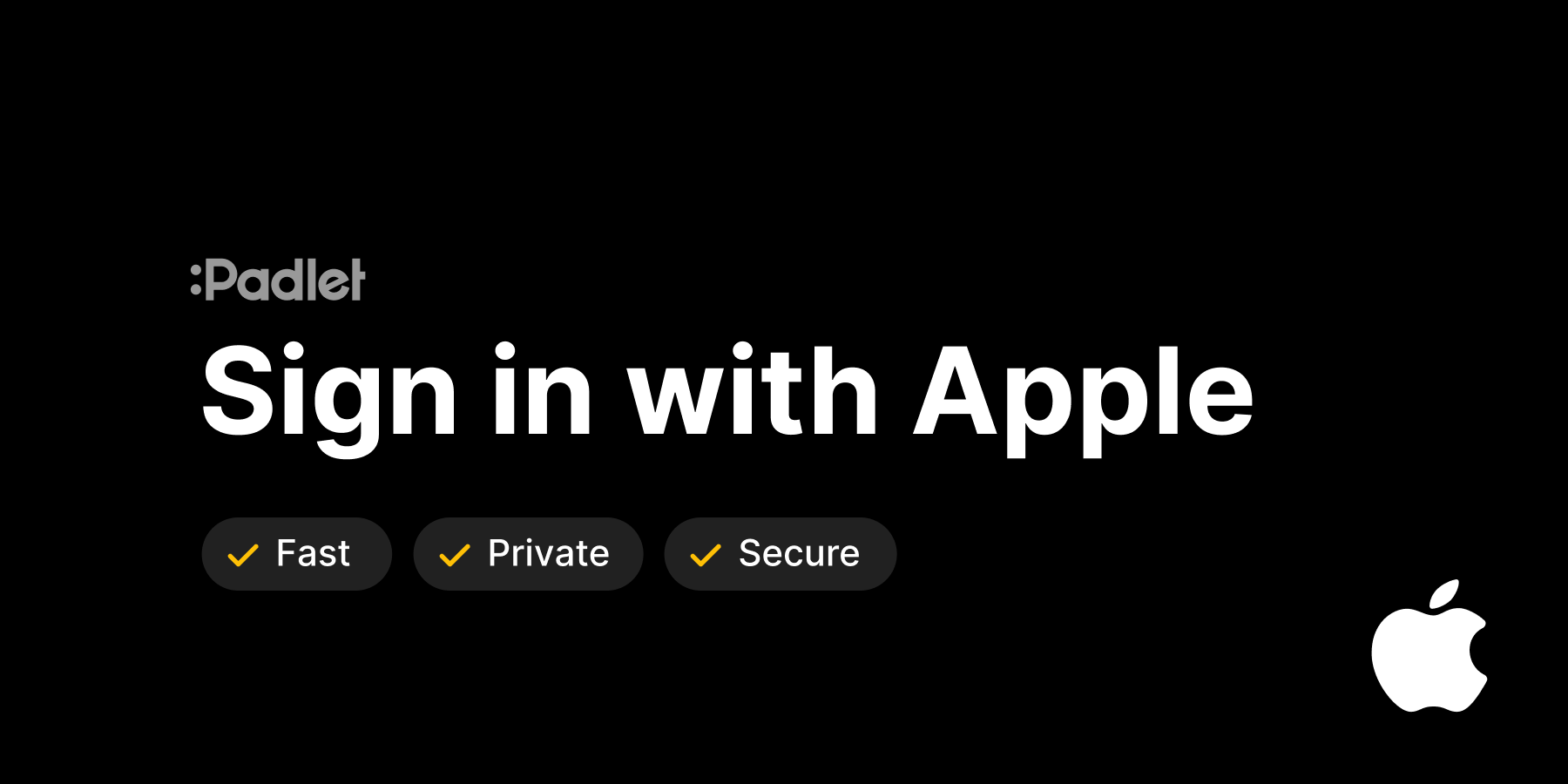 You can now Log in to Padlet with your Apple ID. It's fast