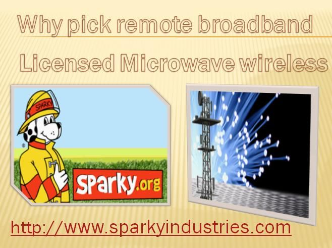 Authorized microwave is the most noteworthy type of remote innovation - its ultra-solid, low upkeep and discovered in the most discriminating systems.