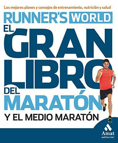 El gran libro del marat¨®n y el medio marat¨®n: Los