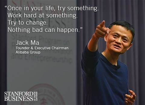 "(20) Here is a quote from Jack Ma ""Once in your life, try"