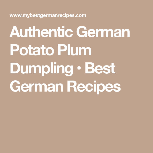 Authentic German Potato Plum Dumpling • Best German Recipes