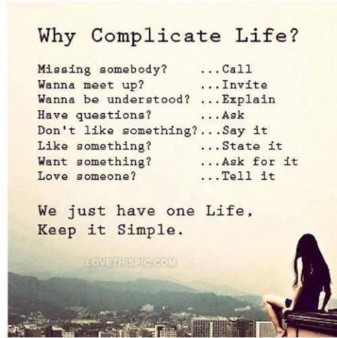 Keep It Simple Life Quotes Quotes Cute Positive Quotes Sky Beautiful Girl Happy Life Positive Wise Advice Apprecia Why Complicate Life Simple Life Quotes Words
