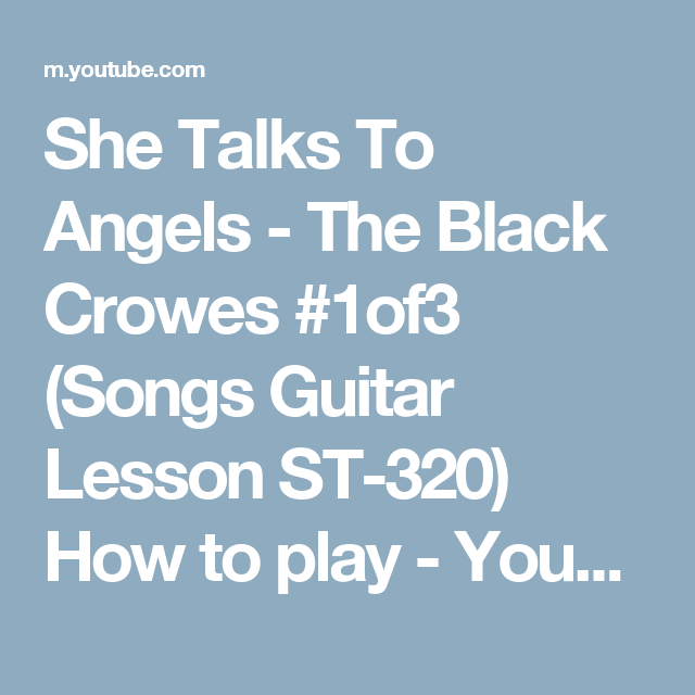 She Talks To Angels The Black Crowes 1of3 Songs Guitar Lesson St