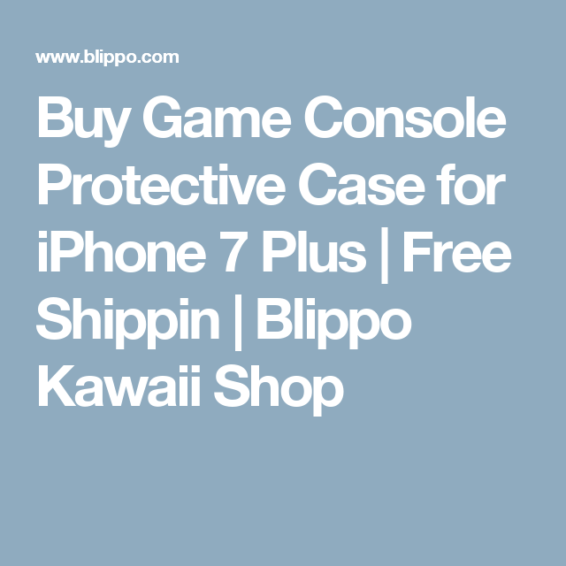 Buy Game Console Protective Case for iPhone 7 Plus   Free Shippin   Blippo Kawaii Shop