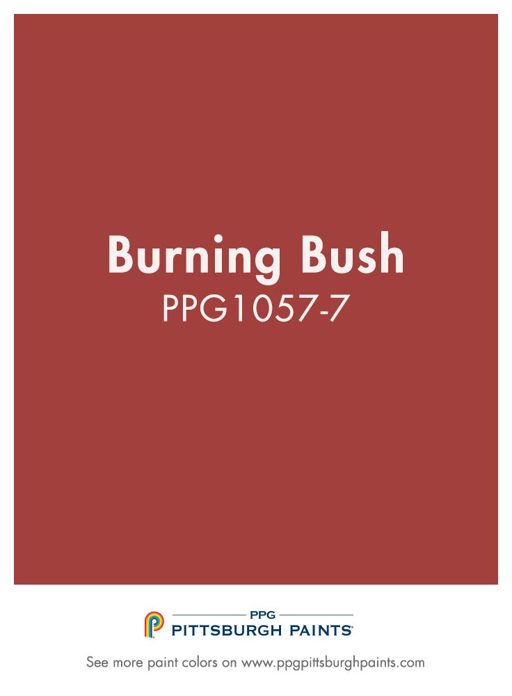 Burning Bush Ppg1057 7 From Ppg Pittsburgh Paints Is A True Red This Paint Color Hue Not Shy And Should Be Used In Areas Where You Want Excitement