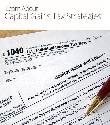 Capital Gains Tax Strategies Capital Gains Tax Capital Gain Tax Return