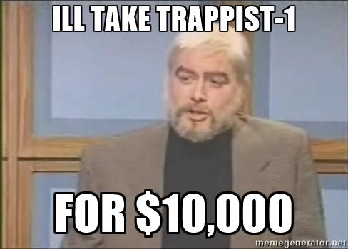 After the discovery of TRAPPIST-1 by NASA today