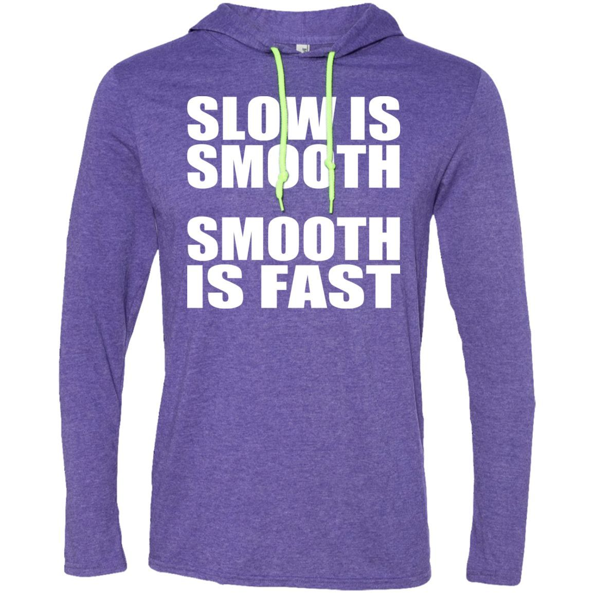Slow Is Smooth Smooth Is Fast Tee Shirt Hoodies