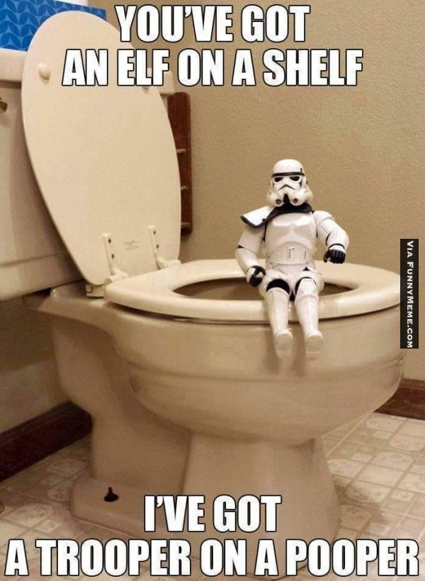 Funny memes Trooper on a pooper...