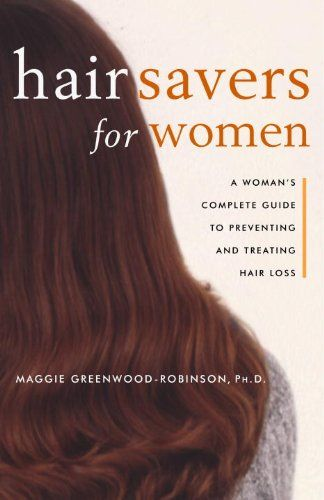 Hair Savers for Women A Complete Guide to Preventing and Treating Hair Loss >>> For more information, visit image link.