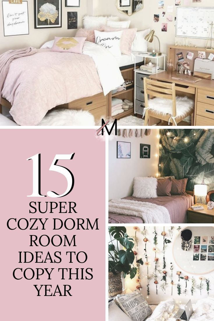 15 Insanely Cute Dorm Room Ideas To Copy This Year Cozy