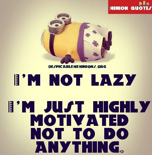 9 Funny Lazy Quotes Minion Quotes Funny Stuff