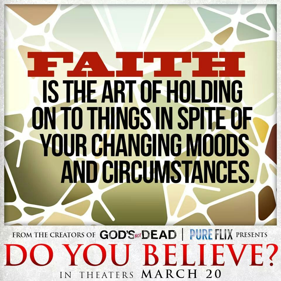 Faith is the art of holding on to Him