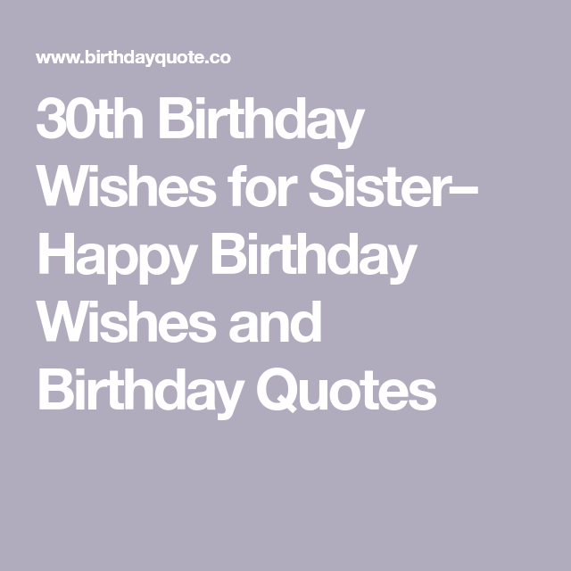 30th Birthday Wishes For Sister Happy Birthday Wishes And Birthday Quotes 30th Birthday Wishes Birthday Wishes For Sister 30th Birthday Quotes