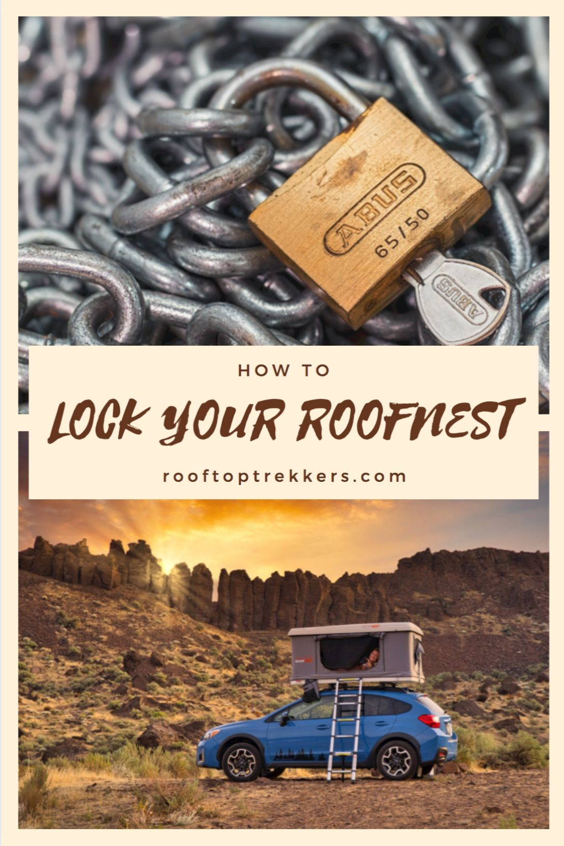 Lock Your Rooftop Tent How To In 2020 Roof Top Tent Tent Rooftop