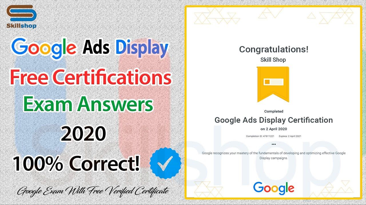 Get Certified By Google Google Ads Display Certification Exam Answers Exam Answer Google Ads Exam