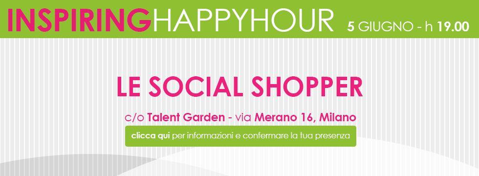 """Pitch Lab e Inspiring Happy Hour """"le social shopper"""" #talentdonna Milano 5 giugno presso Talent Garden"""