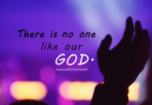 There Is No One Like Our God Worthy Of All Our Praise One