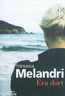 Francesca Melandri Est La Gagnante Pour Son Livre Eva Dort Livres A Lire Livre Lecture