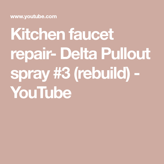 Kitchen Faucet Repair Delta Pullout Spray 3 Rebuild Youtube