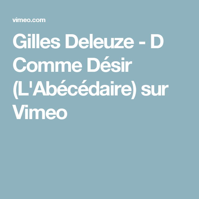 Gilles Deleuze D Comme Desir L Abecedaire Sur Vimeo Vimeo Gaming Logos Nintendo Switch