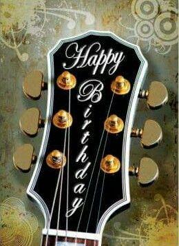 Happy Birthday Happy Birthday Man Happy Birthday Guitar Happy Birthday Greetings