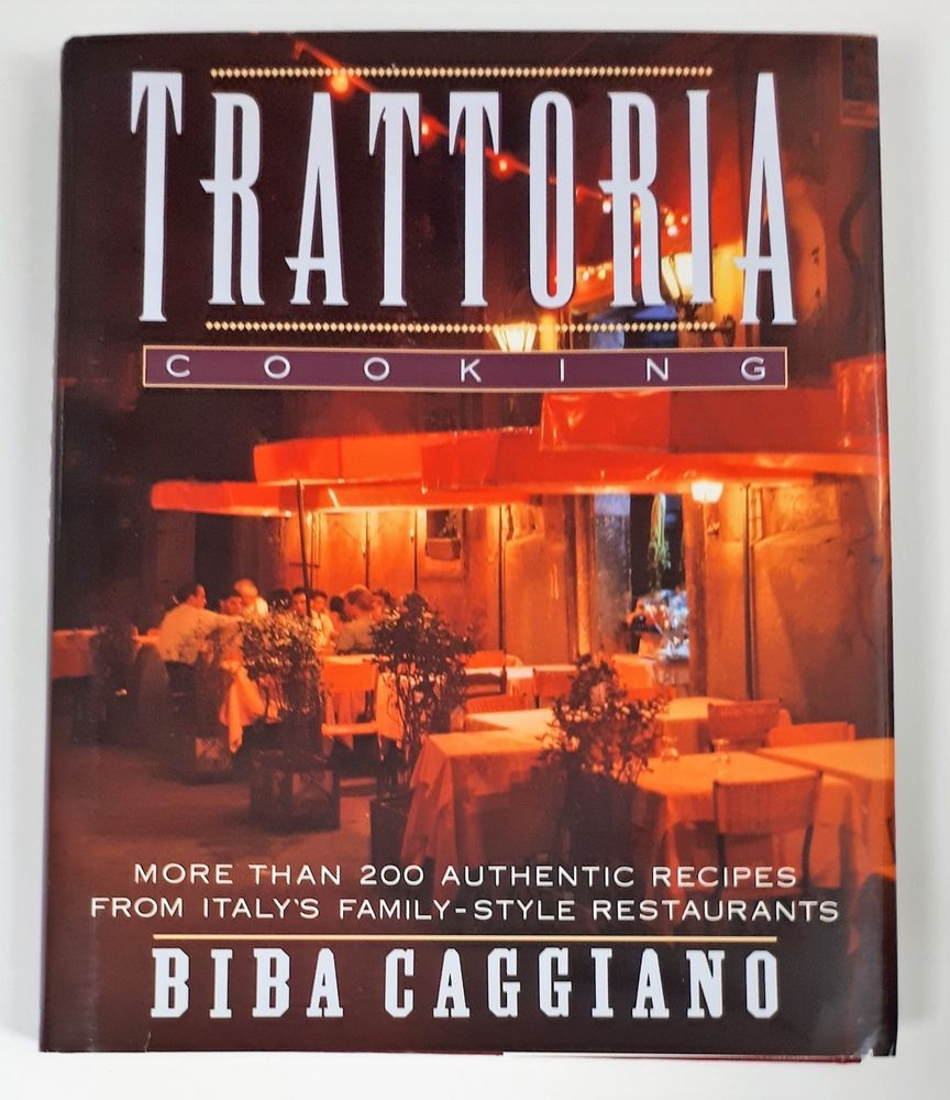 Trattoria Cooking: More than 200 Authentic Recipes From Italys Family-Style.