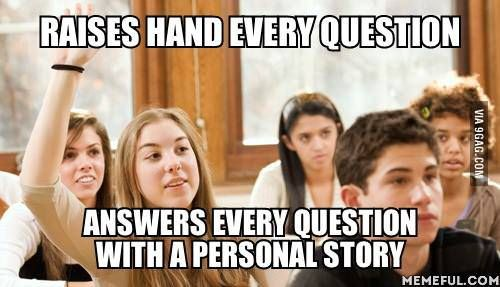 Nobody Annoys Me More Introducing Chatty College Classmate College Fun Teacher Humor College Humor