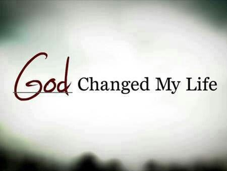 God Changed My Life Quotes Quotes About God Change My Life