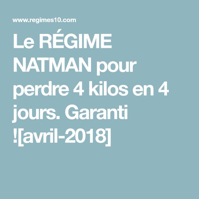 Le RÉGIME NATMAN pour perdre 4 kilos en 4 jours. Garanti ...