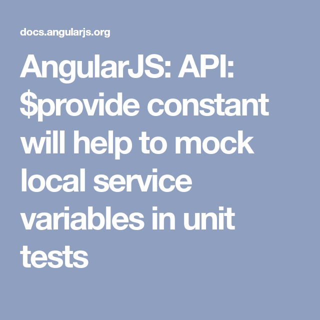 AngularJS: API: $provide constant will help to mock local