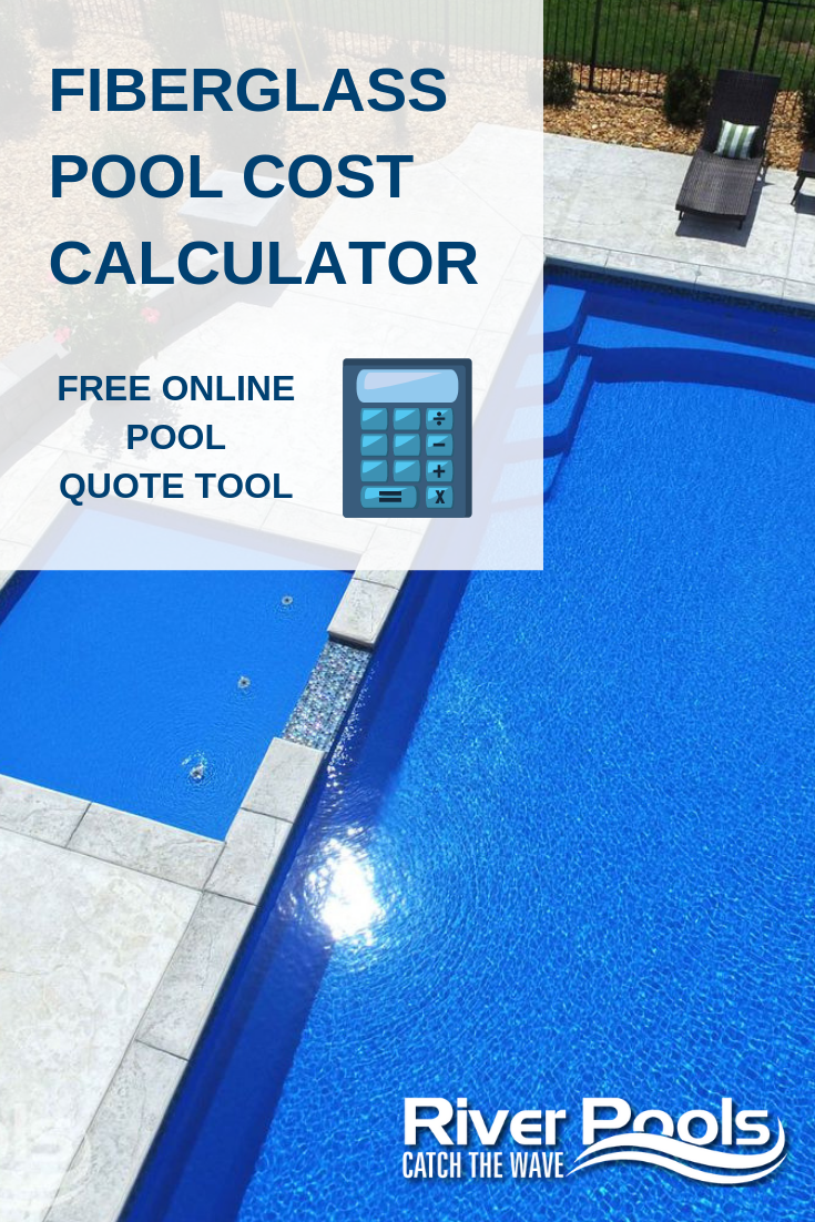 Find Out How Much Your Swimming Pool Will Cost With Our Free Online Quote Tool Fiberglass Pool Prices Pool Cost Calculator Fiberglass Pool Cost