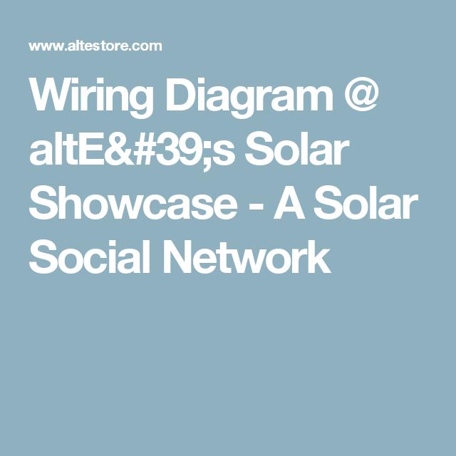 Wiring Diagram @ altE\'s Solar Showcase - A Solar Social Network ...