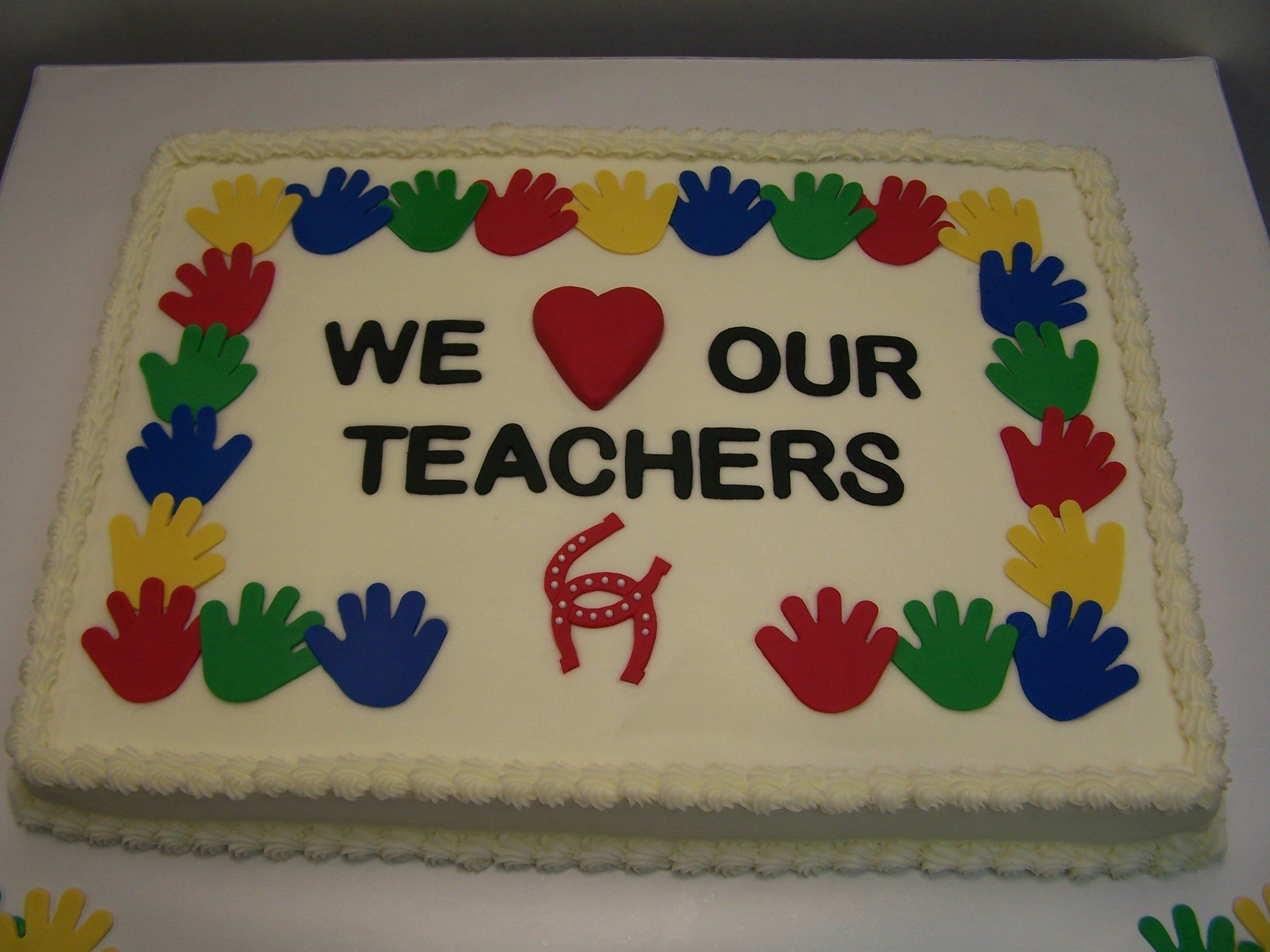 A Teacher Appreciation Week Cake Make Sure You Tell Your Favorite
