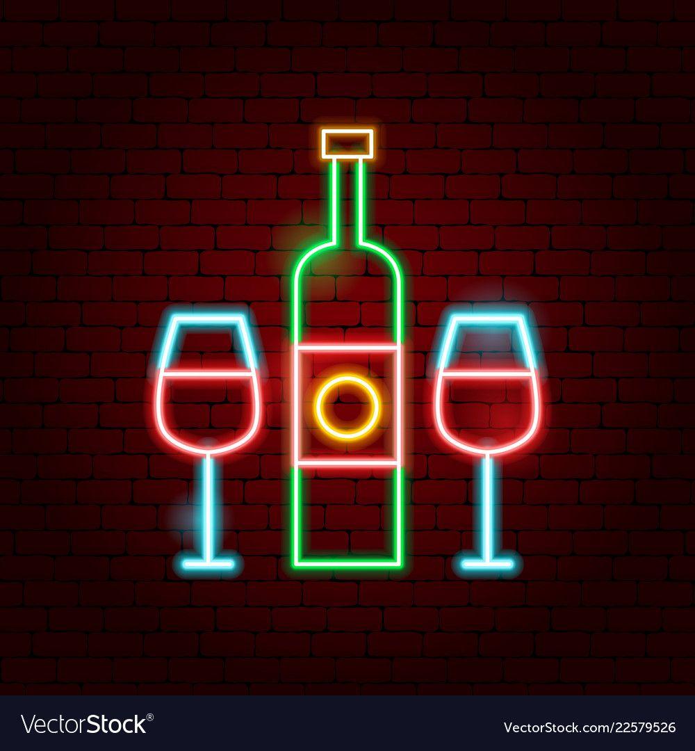 Wine Bottle Glass Neon Sign Vector Image On Vectorstock Neon Signs Wine Logo Design Neon