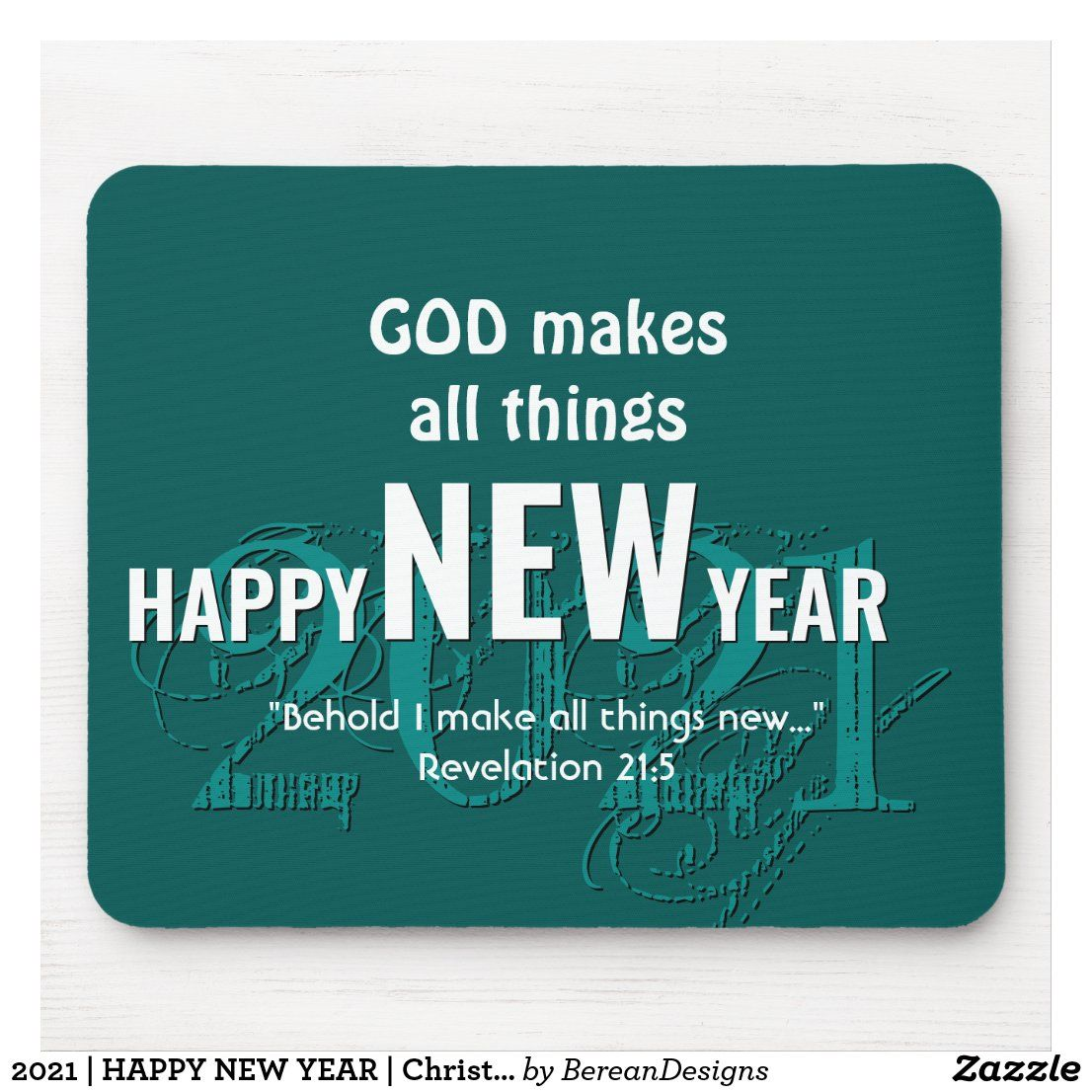 2021 Happy New Year Christian Scripture Teal Mouse Pad Zazzle Com In 2021 New Year Christian Quotes Quotes About New Year Christian Song Lyrics