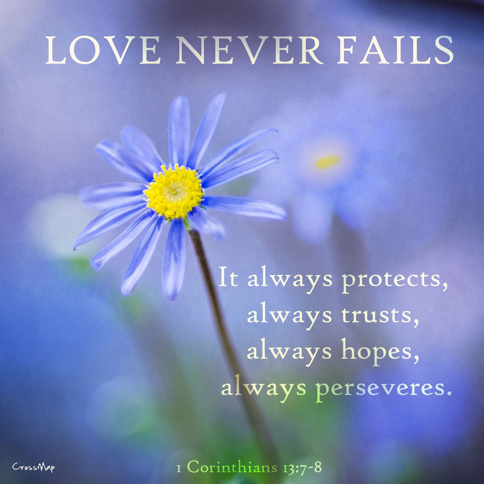 Love never fails It always protects trusts hopes and perseveres I Love the Bible and Jesus Christ Christian Quotes and verses
