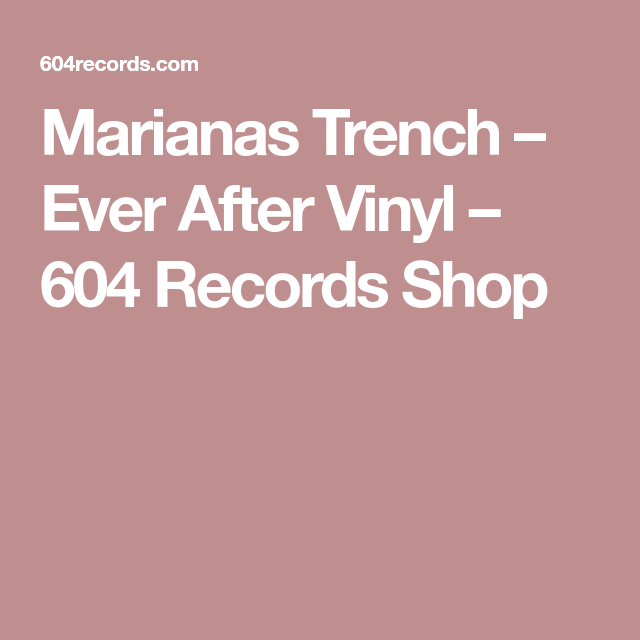 Marianas Trench Ever After Vinyl 604 Records Shop Marianas Trench Trench Mariana
