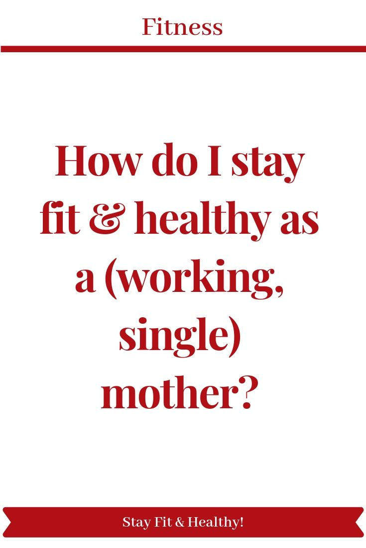 How do I stay fit & healthy as a (working, single) mother? - Pinterest blogs pinterestblogs.com #fit...