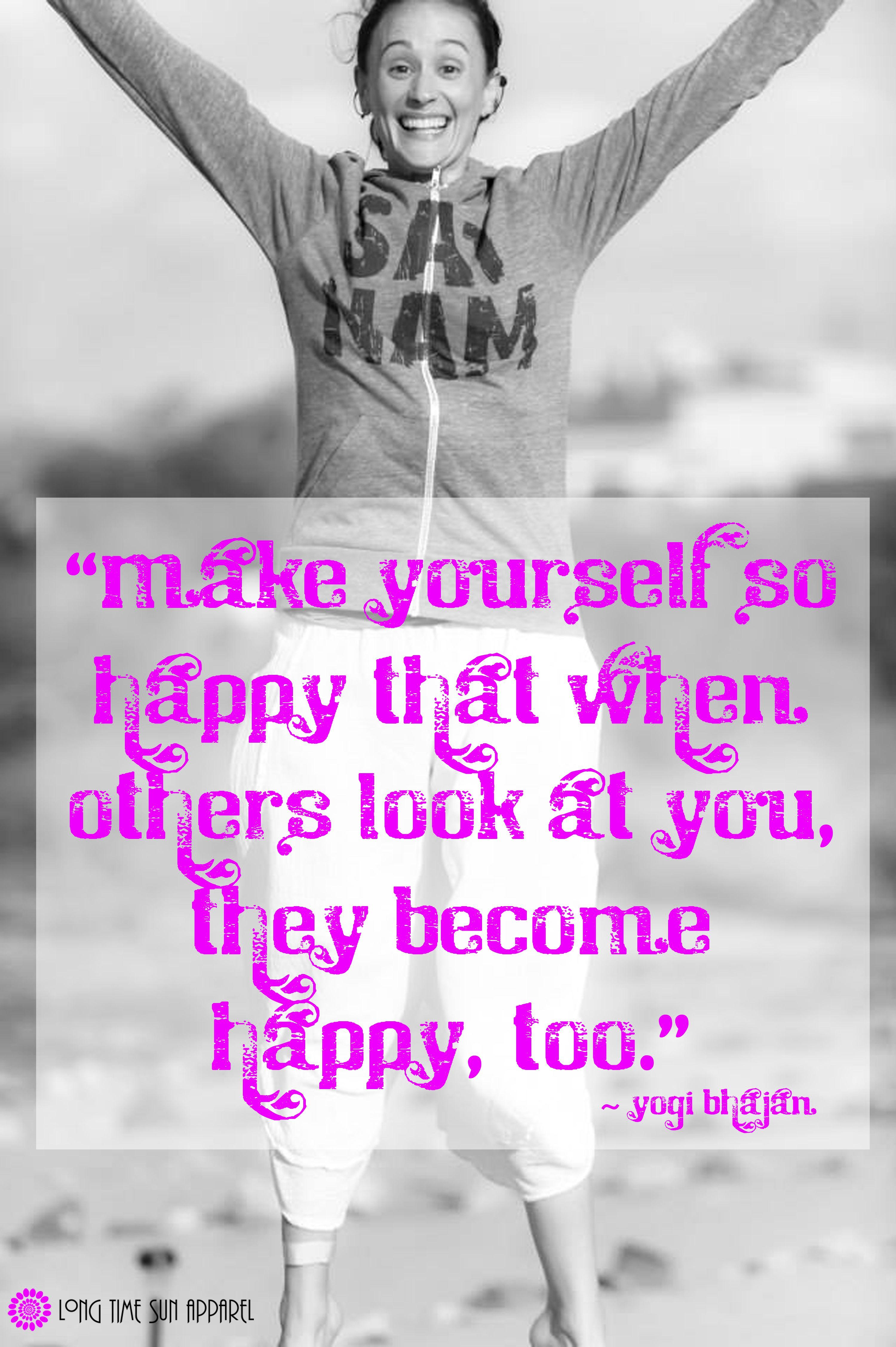 Yogi Bhajan Quote Be Happy Yogi Bhajan Quotes Yogi Bhajan Yoga Quotes