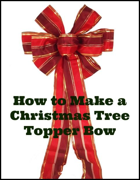 How to Make a Christmas Tree Topper Bow Out of Ribbon | christmas ...