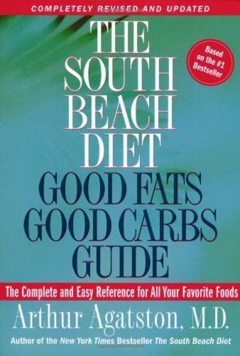 Bestseller Books Online The South Beach Diet Good Fats Good Carbs Guide The Complete And Easy Reference Fo South Beach Diet South Beach Diet Book Good Carbs