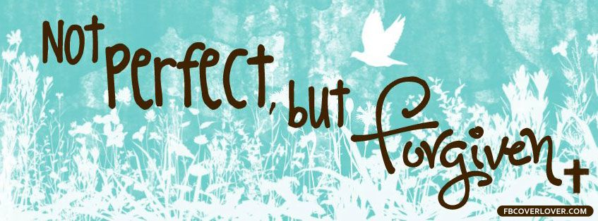 not perfect but forgiven | Christian Facebook Timeline Covers ...